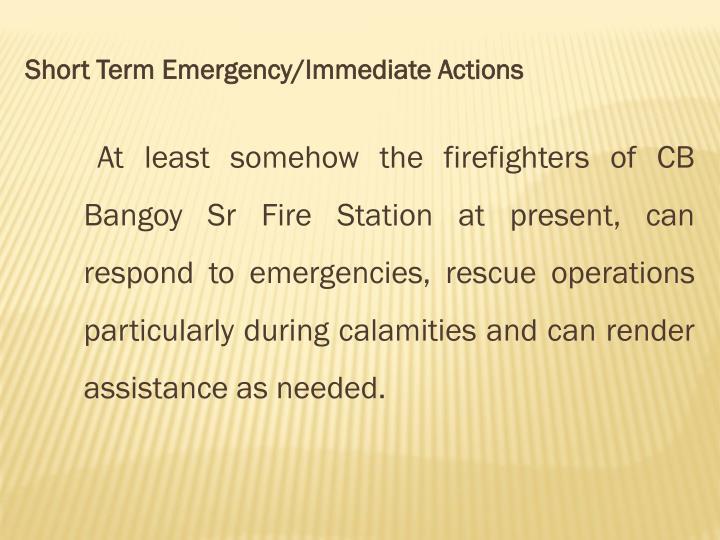Short Term Emergency/Immediate Actions