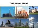 gre power plants