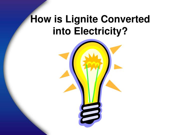 How is Lignite Converted