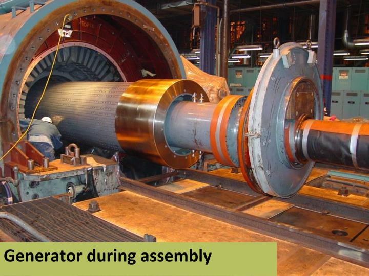 Generator during assembly