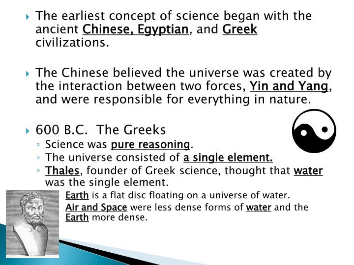 The earliest concept of science began with the ancient