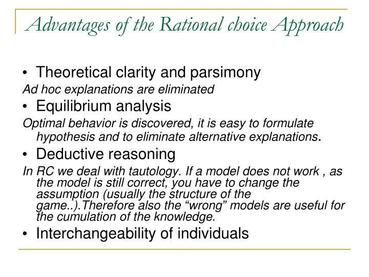 Advantages of the Rational choice Approach