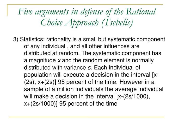 Five arguments in defense of the Rational Choice Approach (Tsebelis)
