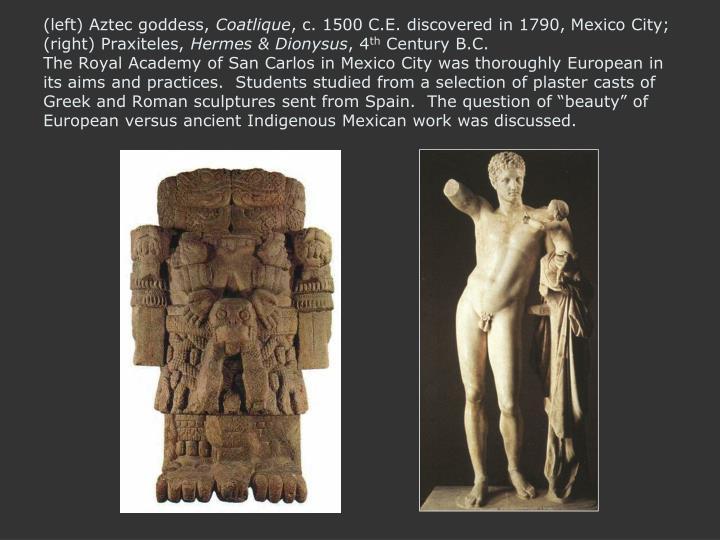 (left) Aztec goddess,