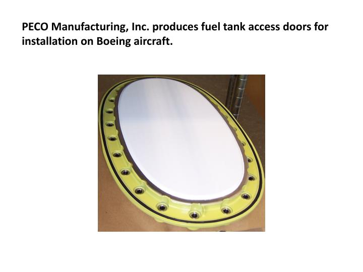PECO Manufacturing, Inc. produces fuel tank access doors for installation on Boeing