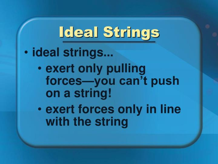 Ideal Strings