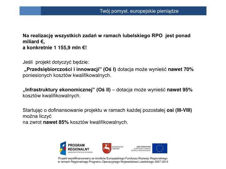 Na realizację wszystkich zadań w ramach lubelskiego RPO  jest ponad miliard €,