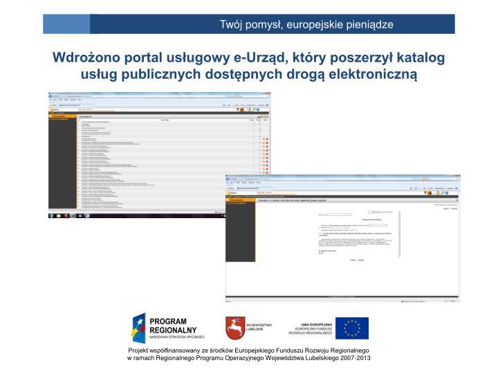 Wdrożono portal usługowy e-Urząd, który poszerzył katalog usług publicznych dostępnych drogą elektroniczną