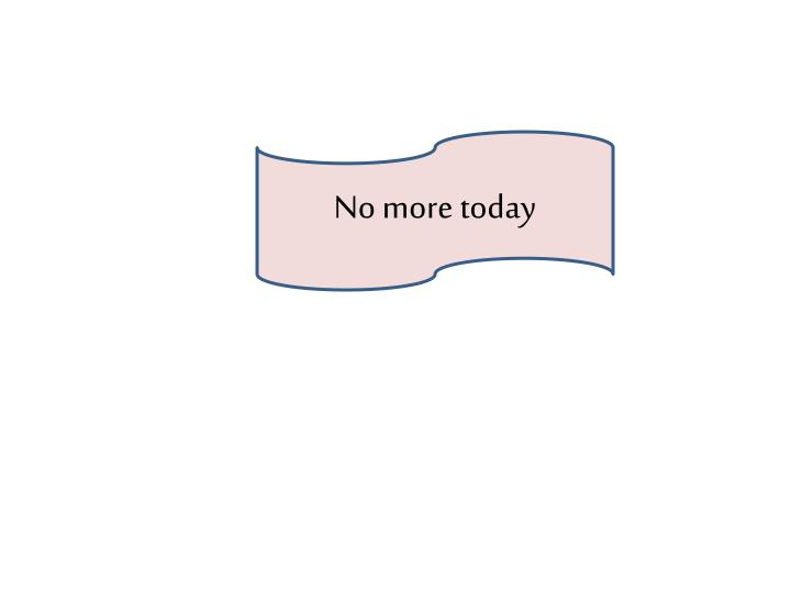 No more today
