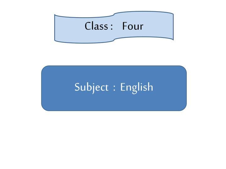 Class :    Four