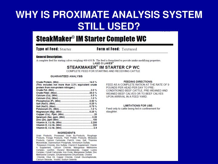 WHY IS PROXIMATE ANALYSIS SYSTEM STILL USED?