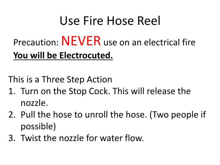 Use Fire Hose Reel