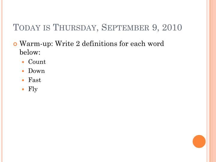 Today is Thursday, September 9, 2010