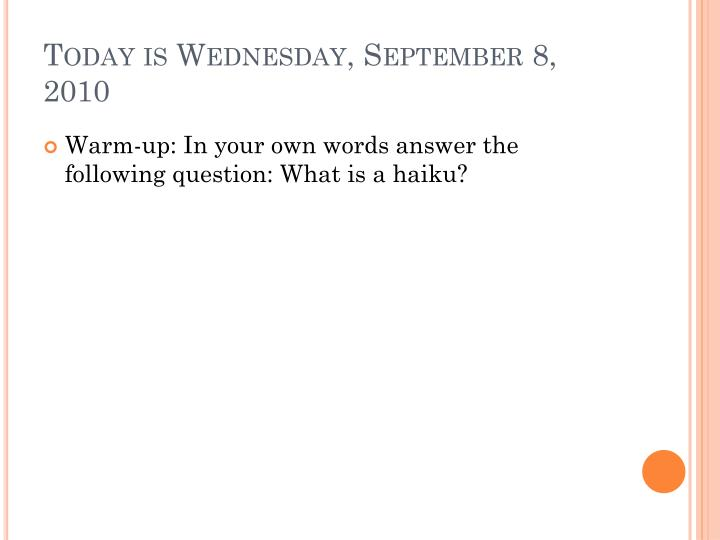 Today is Wednesday, September 8, 2010