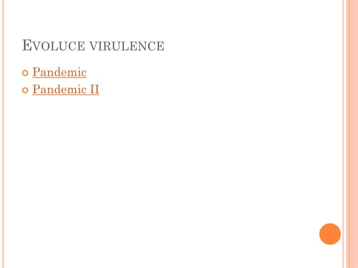 Evoluce virulence
