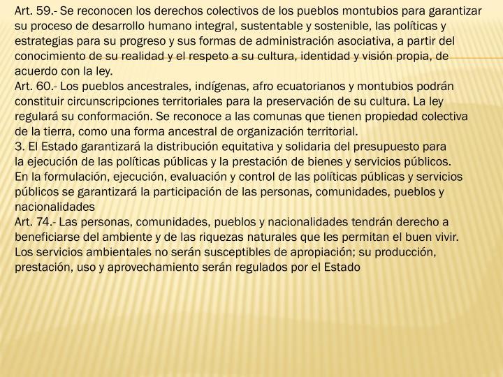 Art. 59.- Se reconocen los derechos colectivos