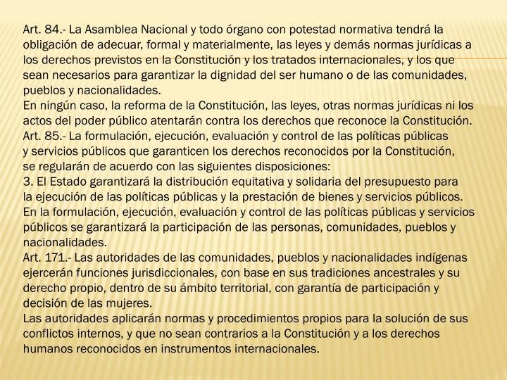 Art. 84.- La Asamblea Nacional y todo órgano