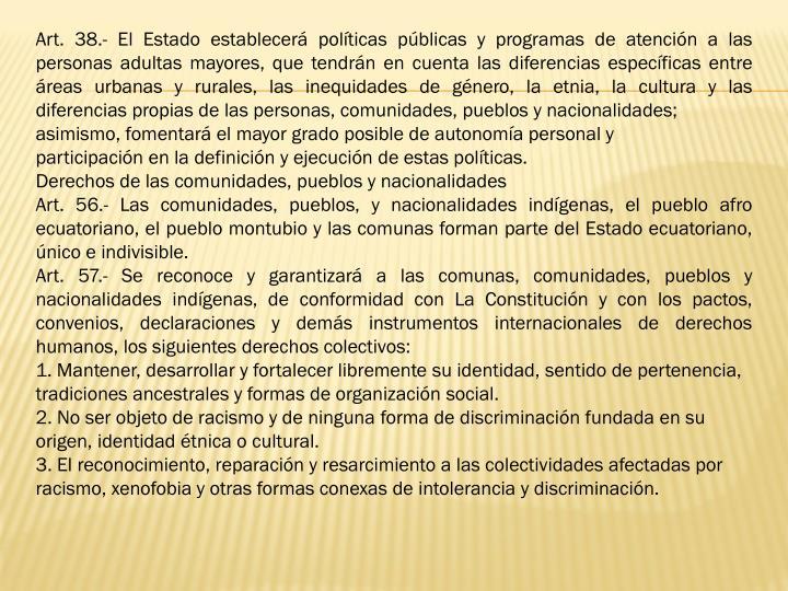 Art. 38.- El Estado establecerá políticas públicas