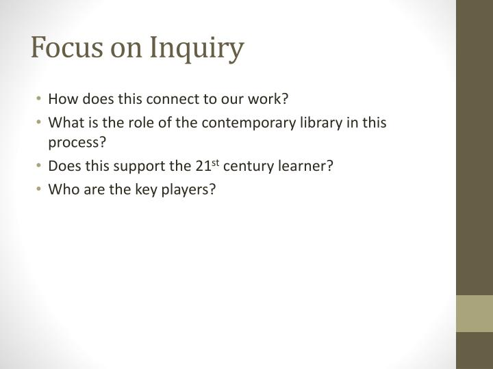 Focus on Inquiry