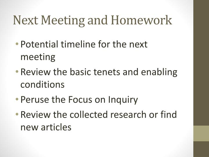 Next Meeting and Homework