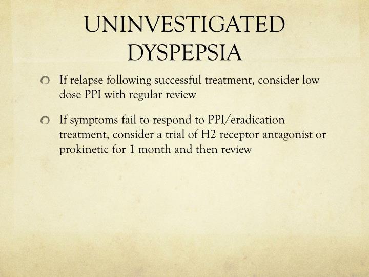 UNINVESTIGATED DYSPEPSIA