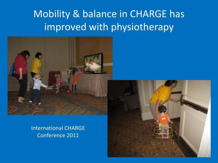 Mobility & balance in CHARGE has improved with physiotherapy