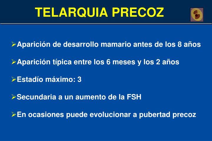 TELARQUIA PRECOZ