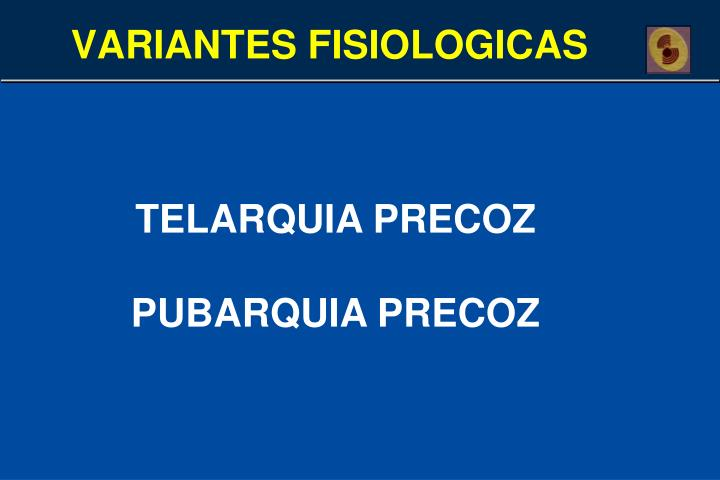 VARIANTES FISIOLOGICAS