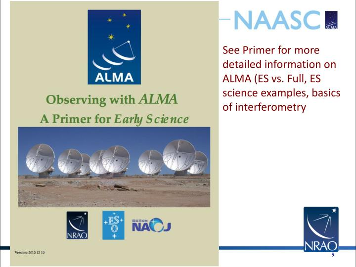 See Primer for more detailed information on ALMA (ES vs. Full, ES science examples, basics of interferometry