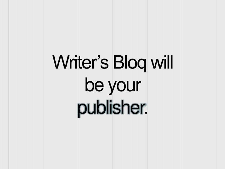 Writer's Bloq will