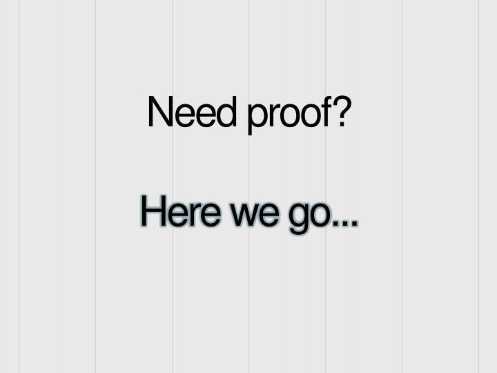 Need proof?
