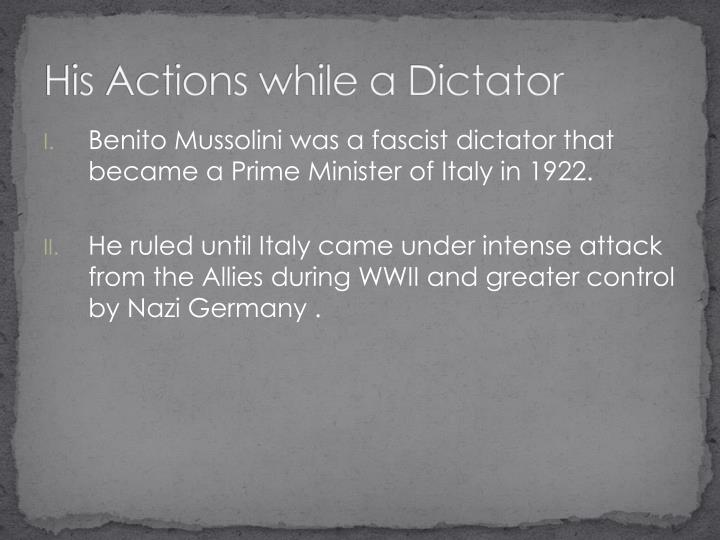 His Actions while a Dictator