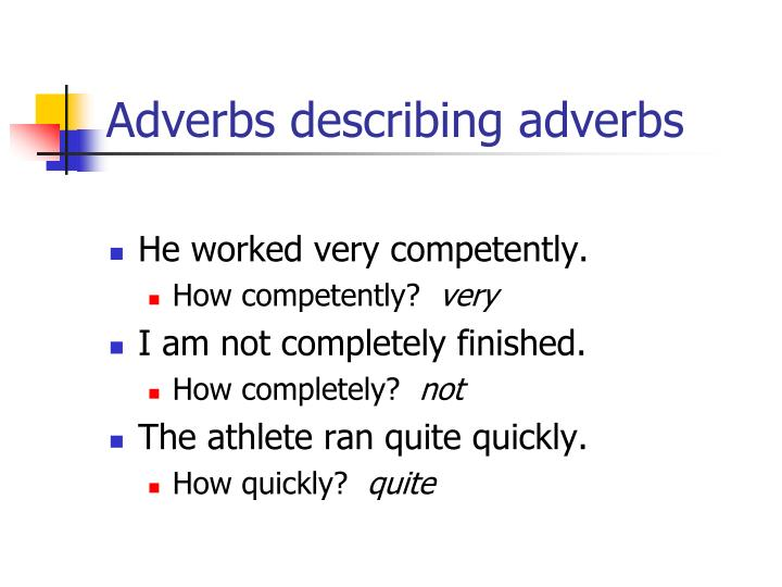 Adverbs describing adverbs
