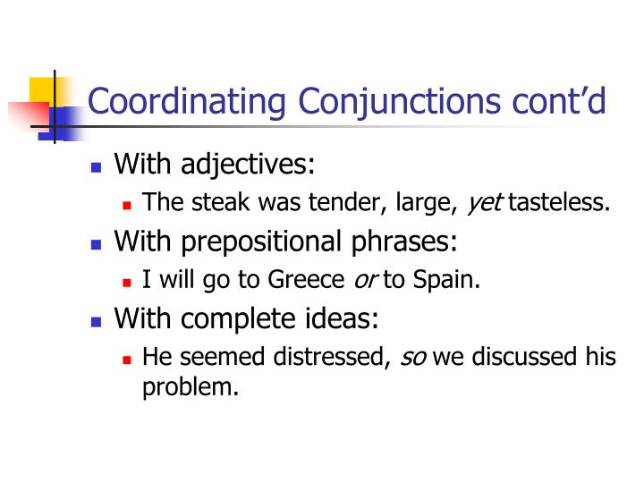 Coordinating Conjunctions cont'd