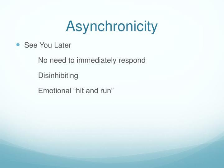 Asynchronicity