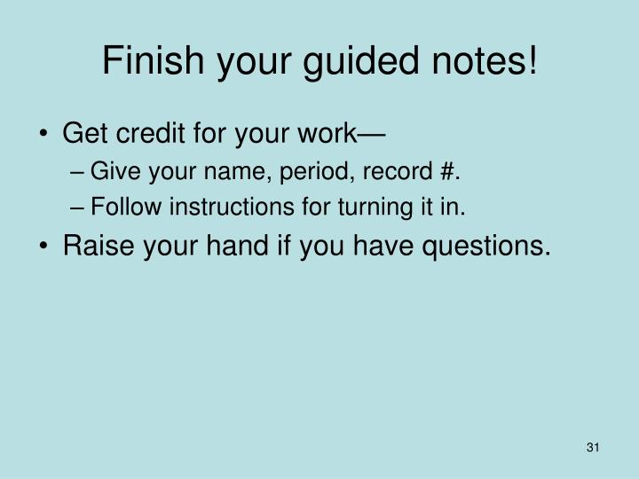 Finish your guided notes!