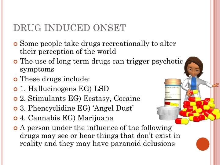 DRUG INDUCED ONSET
