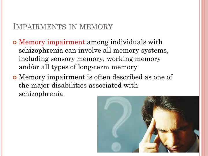 Impairments in memory