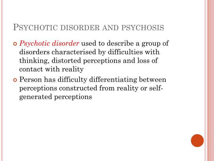 Psychotic disorder and psychosis