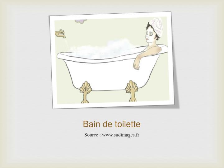 Bain de toilette