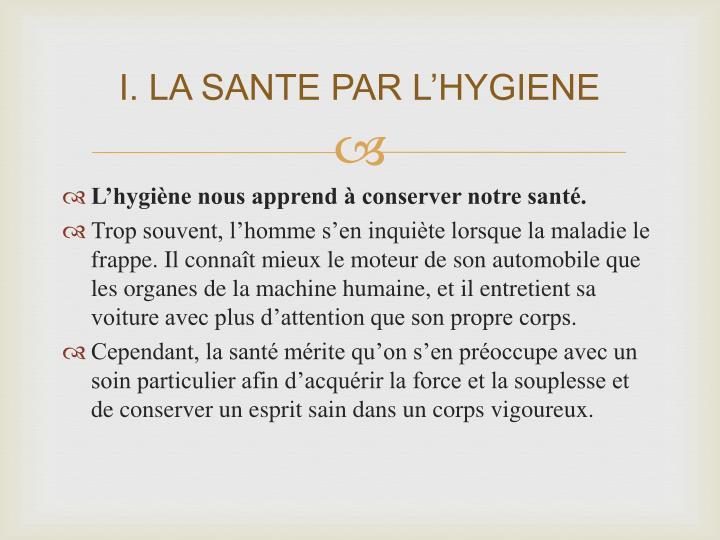 I. LA SANTE PAR L'HYGIENE