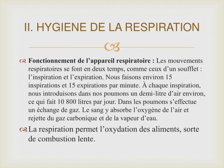 II. HYGIENE DE LA RESPIRATION