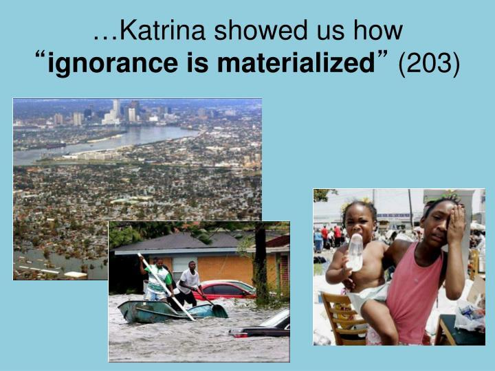 …Katrina showed us how