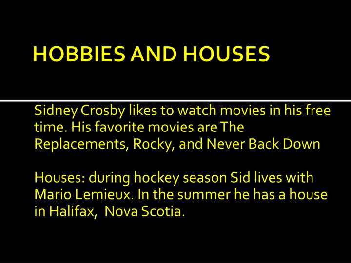 HOBBIES AND HOUSES