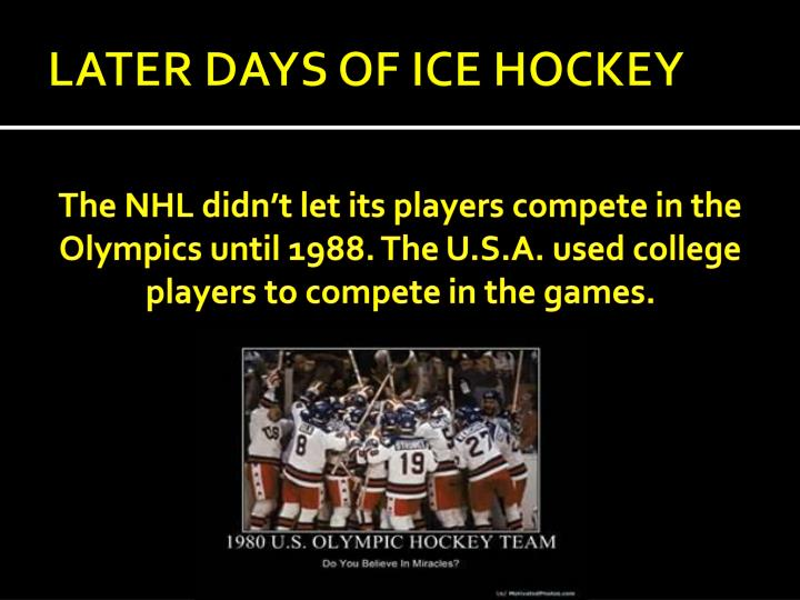 LATER DAYS OF ICE HOCKEY