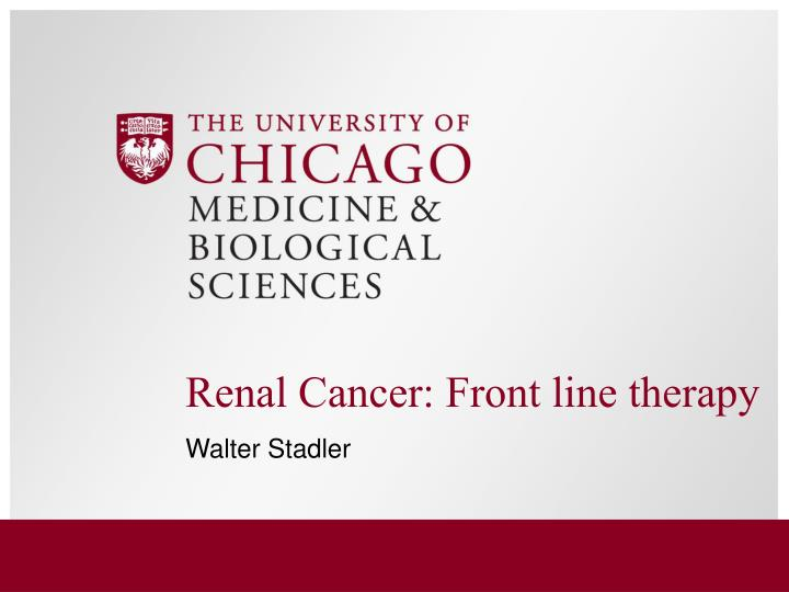 Renal Cancer: Front line therapy