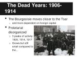 the dead years 1906 1914