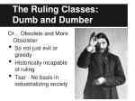 the ruling classes dumb and dumber
