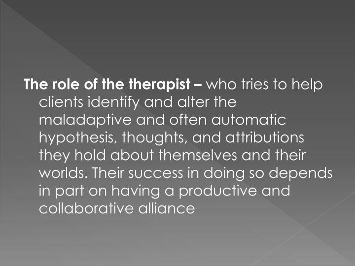 The role of the therapist –