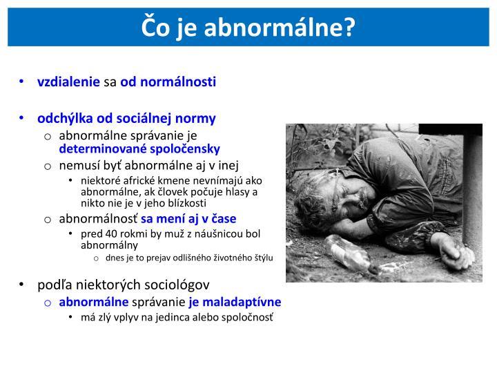 Čo je abnormálne?